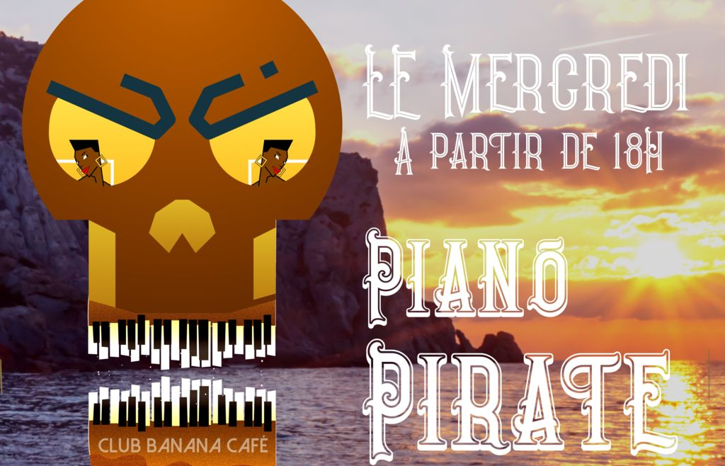Piano Pirate - Ce mercredi au Club Banana Café ?‍☠️ à partir de 18H !!! ?